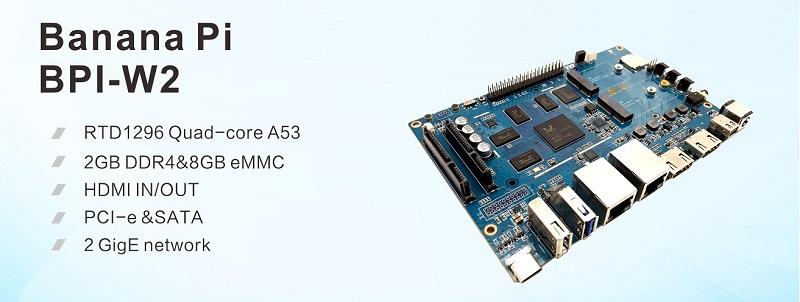 Banana Pi BPI-W2 with Realtek RTD1296 chip design - Banana pi BPI-W2